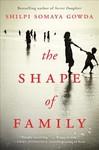 The Shape Of Family - Shilpi Somaya Gowda (Hardcover)