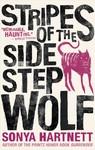Stripes of the Sidestep Wolf - Sonya Hartnett (Paperback)