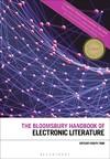 The Bloomsbury Handbook Of Electronic Literature - Joseph Tabbi (Paperback)