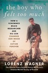 The Boy Who Felt Too Much - Lorenz Wagner (Hardcover)