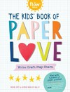 The Kids' Big Book of Paper Love - Flow Magazine (Paperback)
