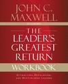 The Leader's Greatest Return Workbook - John C. Maxwell (Paperback)