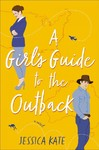 A Girl's Guide To The Outback - Jessica Kate (Paperback)