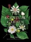 The Scentual Garden - Ken Druse (Hardcover)