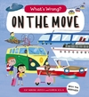 What's Wrong? On the Move - Catherine Veitch (Paperback)