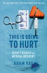 This Is Going to Hurt - Adam Kay (Hardcover)