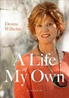 A Life Of My Own - Donna Wilhelm (Hardcover)