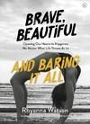 Brave, Beautiful And Baring It All - Rhyanna Watson (Paperback)