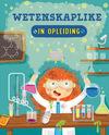 In Opleiding: Wetenskaplike (Paperback)
