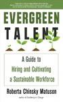 Evergreen Talent - Roberta Chinsky Matuson (Paperback)