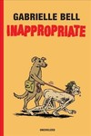 Inappropriate - Gabrielle Bell (Hardcover)