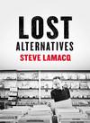 Steve Lamacq - Lost Alternatives (Rsd 2019)