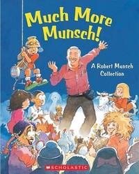 Much More Munsch! - Robert N. Munsch (Hardcover) - Cover