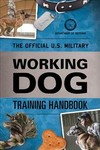 Official U.S. Military Working Dog Training Handbook - Department of Defense (Paperback)