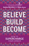 Believe. Build. Become. - Debbie Wosskow (Paperback)