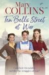Ten Bells Street At War - Mary Collins (Hardcover)