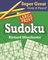 Super Great Grab A Pencil Sudoku - Richard Manchester (Paperback)