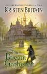 The Dream Gatherer - Kristen Britain (Paperback)