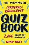 The Mammoth General Knowledge Quiz Book - Nick Holt (Paperback)