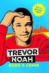 Born a Crime Young Readers - Trevor Noah (Trade Paperback)