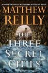 The Three Secret Cities - Matthew Reilly (Paperback)