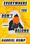 Everywhere You Don't Belong - Gabriel Bump (Hardcover)