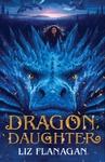 Dragon Daughter - Liz Flanagan (Paperback)