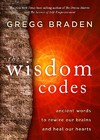 The Wisdom Codes - Gregg Braden (Hardcover)