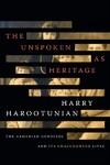The Unspoken As Heritage - Harry Harootunian (Paperback)