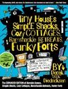 Tiny Houses, Simple Shacks, Cozy Cottages, Ramshackle Retreats, Funky Forts - Derek Diedricksen (Paperback)