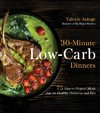 30-Minute Low-Carb Dinners - Valerie Azinge (Paperback)
