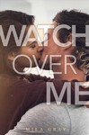 Watch over Me - Mila Gray (Hardcover)