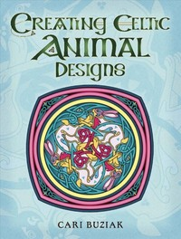 Creating Celtic Animal Designs - Cari Buziak (Paperback) - Cover