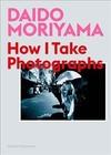 Daido Moriyama, Follow Me - Daido Moriyama (Paperback)