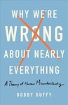 Why We're Wrong About Nearly Everything - Bobby Duffy (Hardcover)
