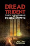 Dread Trident - Curtis D. Carbonell (Hardcover)