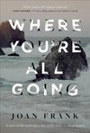 Where You're All Going - Joan Frank (Paperback)