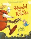 Wendel and the Robots - Chris Riddell (Paperback)
