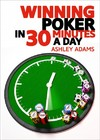 Winning Poker in 30 Minutes a Day - Ashley Adams (Paperback)
