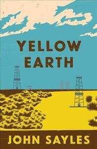 Yellow Earth - John Sayles (Hardcover) - Cover