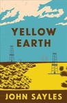 Yellow Earth - John Sayles (Hardcover)