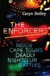 The Enforcers: Inside Cape Town's Deadly Nightclub Battles - Caryn Dolley (Paperback)