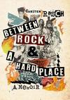 Between Rock & A Hard Place - Carsten Rasch (Paperback)