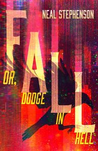 Fall or, Dodge in Hell - Neal Stephenson (Paperback)