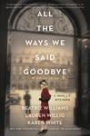 All the Ways We Said Goodbye - Beatriz Williams (Hardcover)