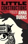 Little Constructions - Anna Burns (Paperback)