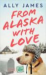 From Alaska With Love - Ally James (Paperback)