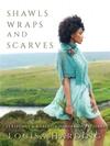 Shawls, Wraps and Scarves: 21 Elegant and Graceful Hand-Knit Patterns - Louisa Harding (Paperback)