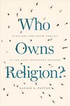 Who Owns Religion? - Laurie L. Patton (Paperback)