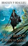 With Blood Upon the Sand - Bradley P. Beaulieu (Paperback)